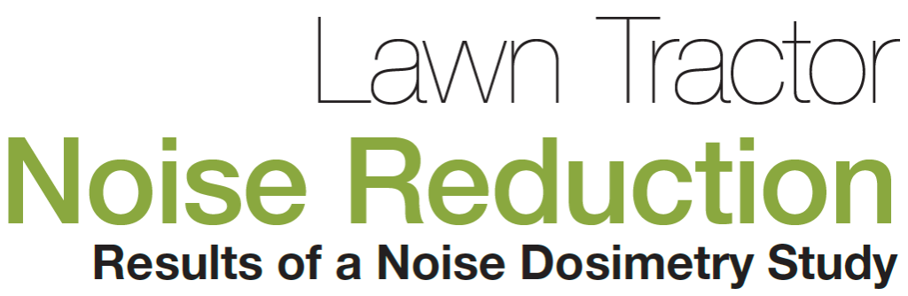 Lawn Tractor Noise Reduction   Lawn tractors are a familiar